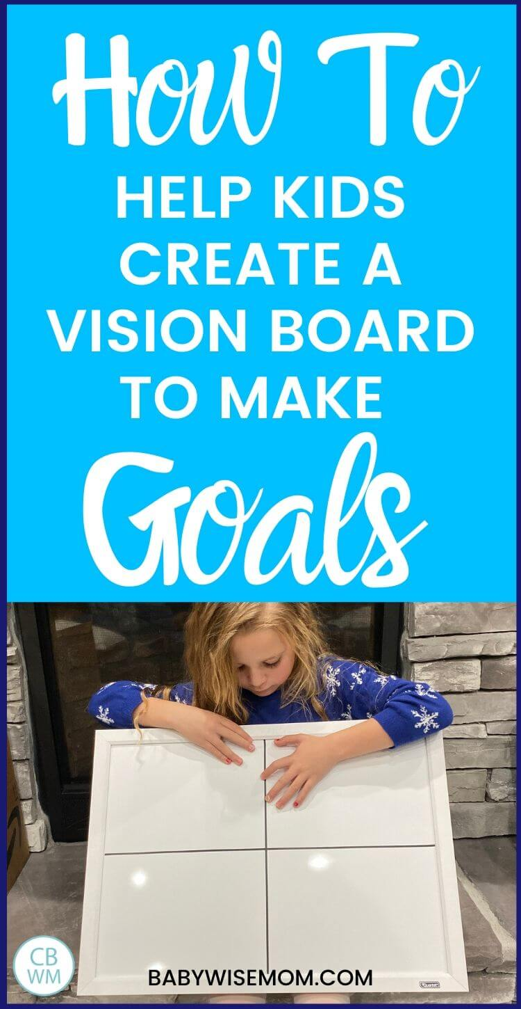How to help kids create a vision board to make goals pinnable image