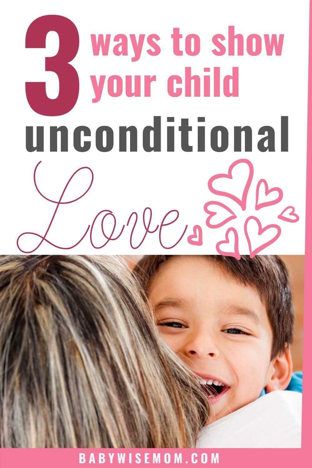 3 ways to show unconditional love to your child pinnable image