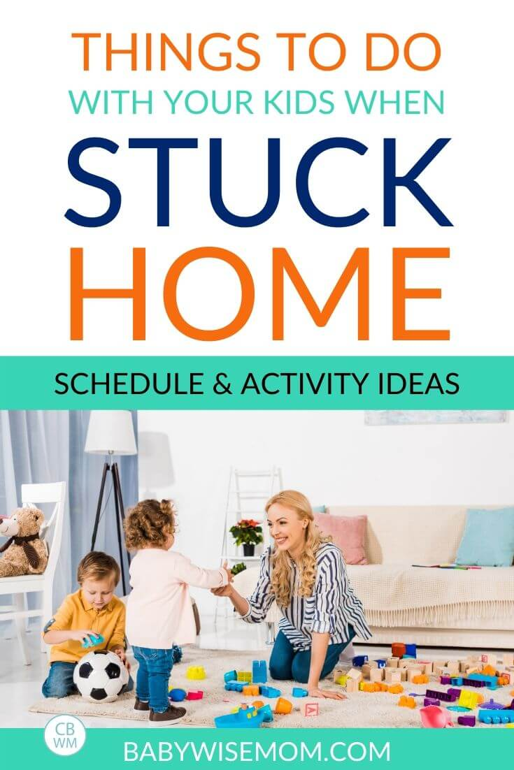 Things to do when stuck home with kids pinnable image