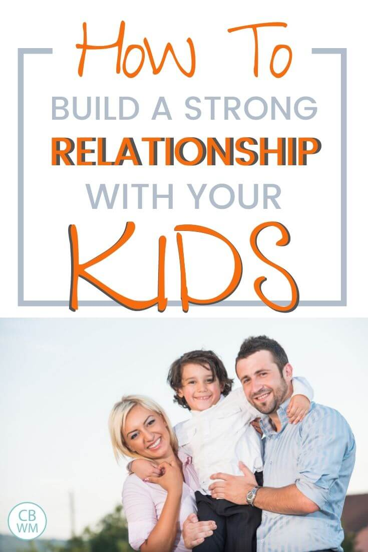 How to build a strong relationship with your kids pinnable image