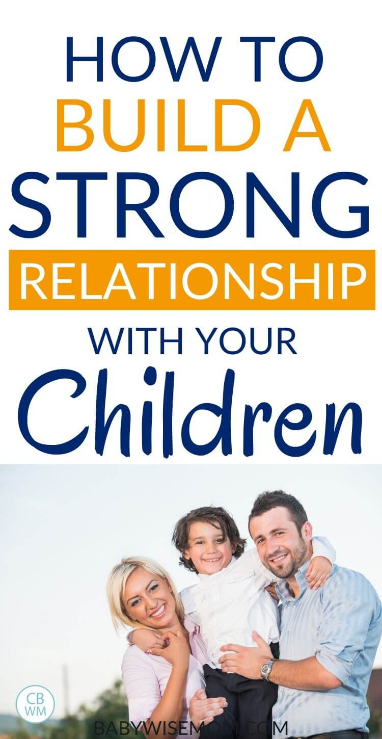 How to build a strong relationship with your children pinnable image