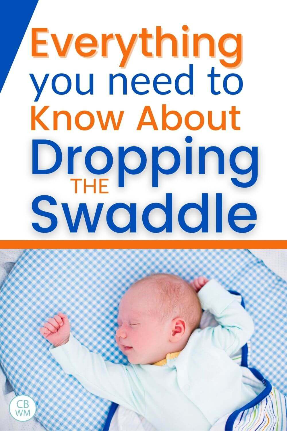 Everything you need to know about dropping the swaddle pinnable image