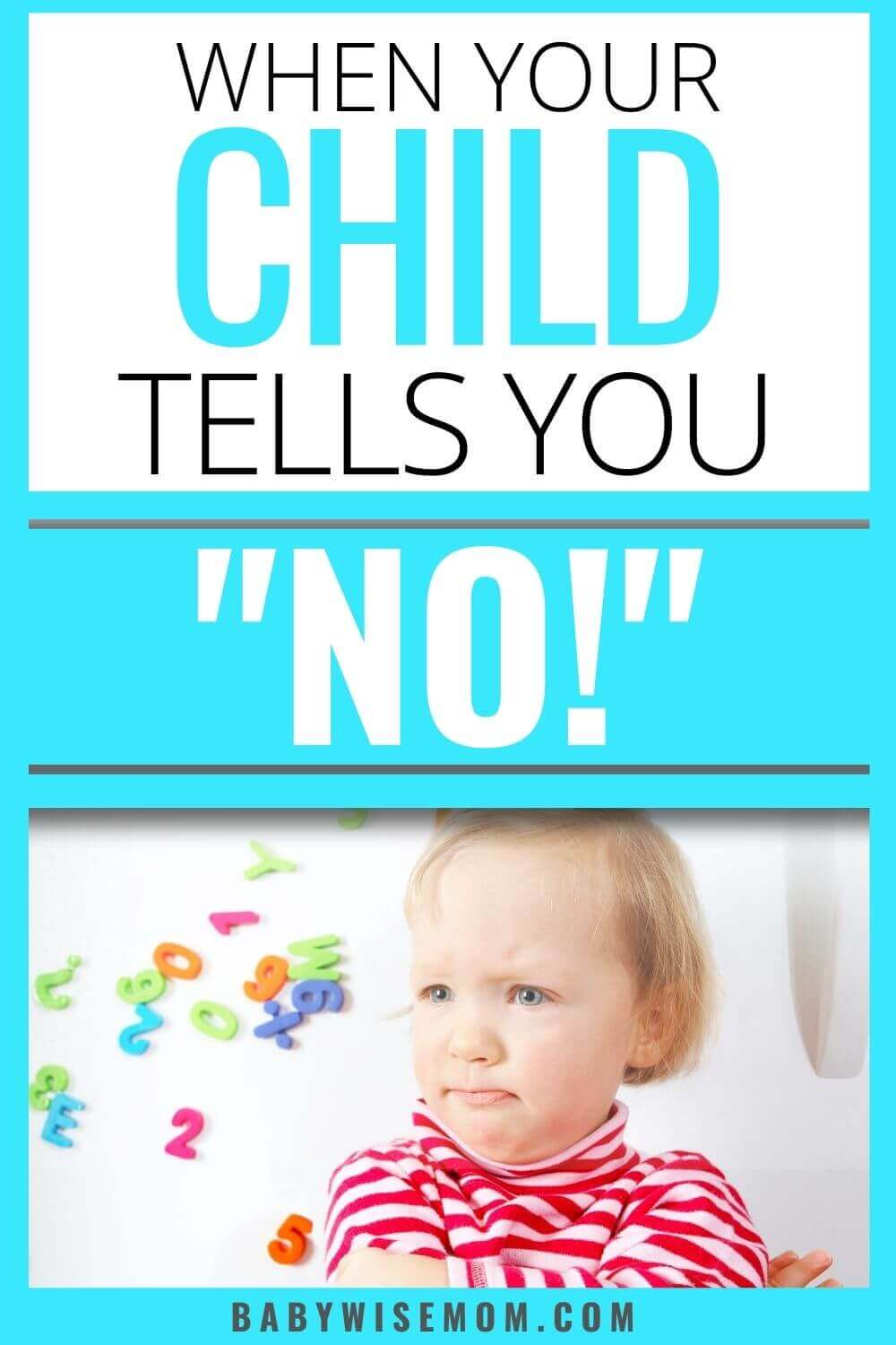What to do when your child tells you no