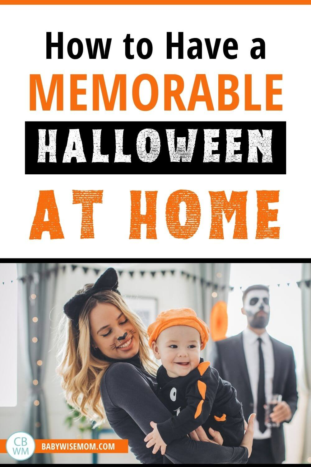 How to have a memorable Halloween at home