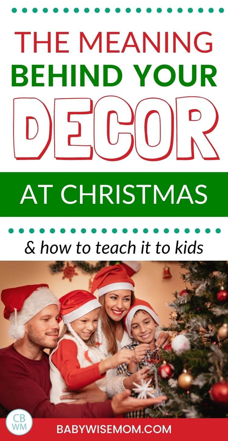 The meaning behind your decor at Christmas pinnable image