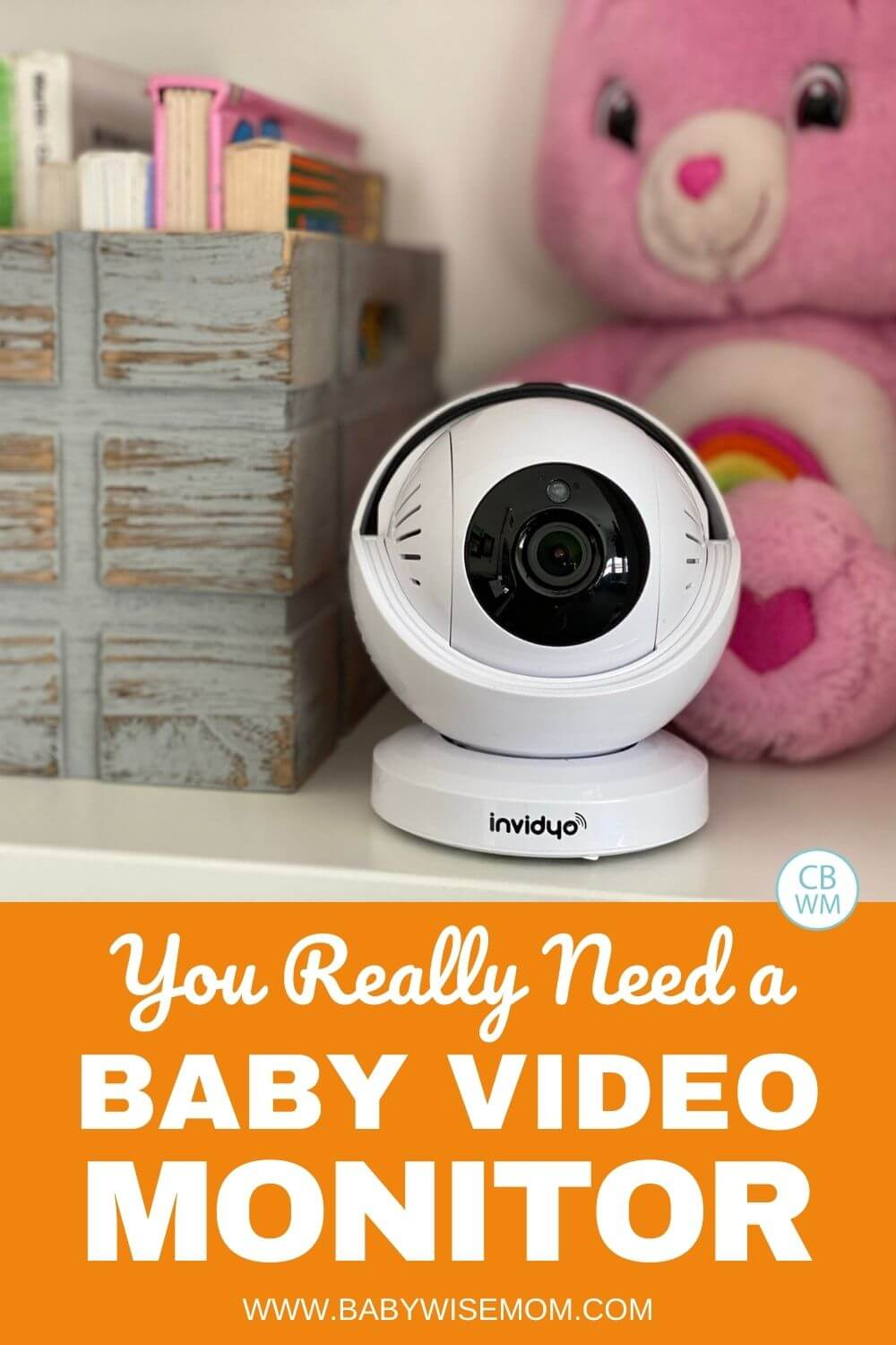 You really need a baby video monitor