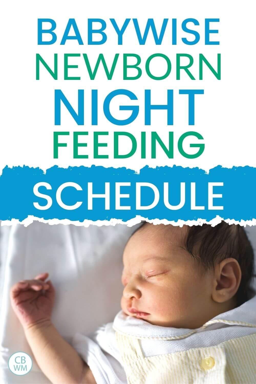 Babywise newborn night feeding schedule