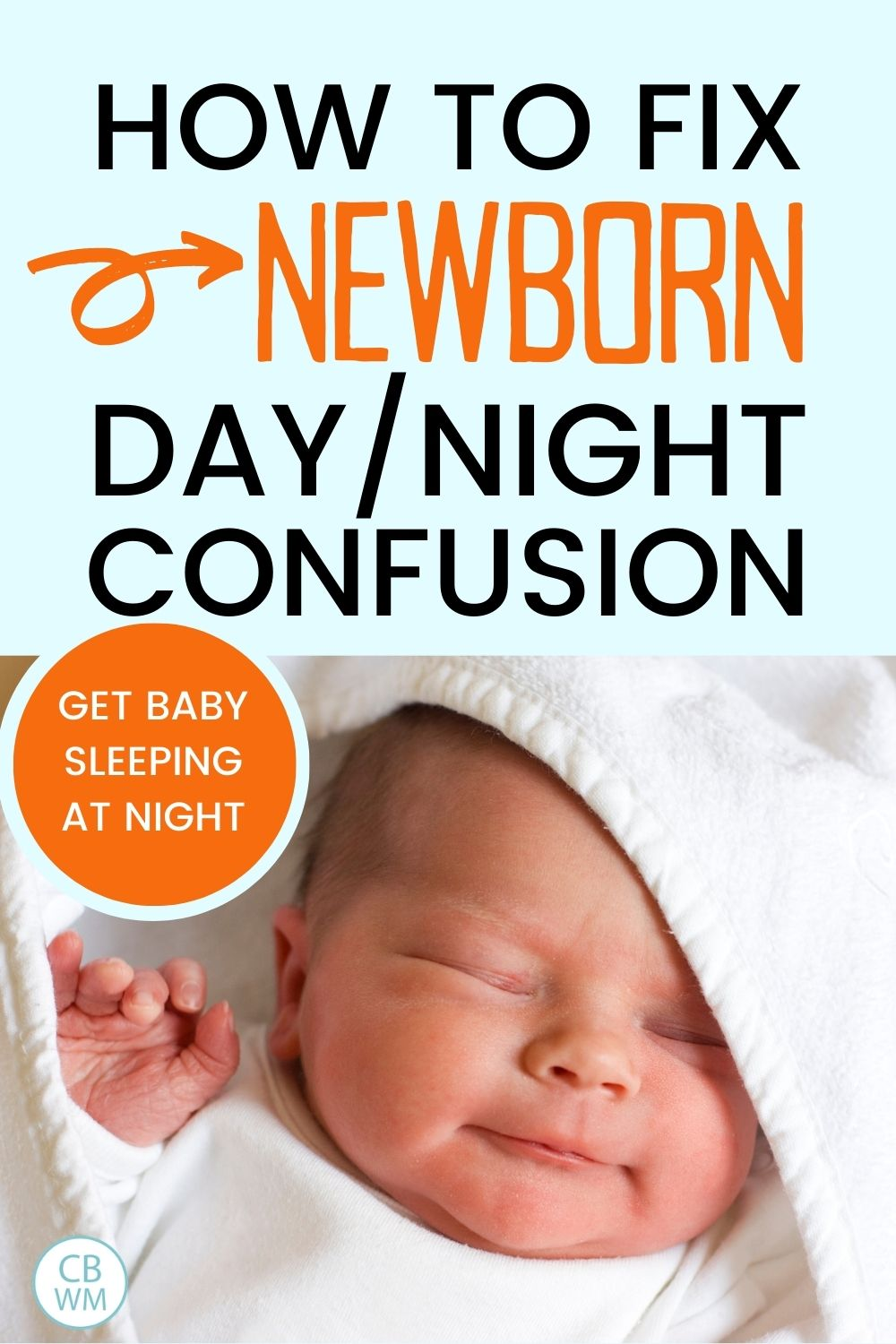 How to fix newborn day/night confusion with a picture of a newborn baby