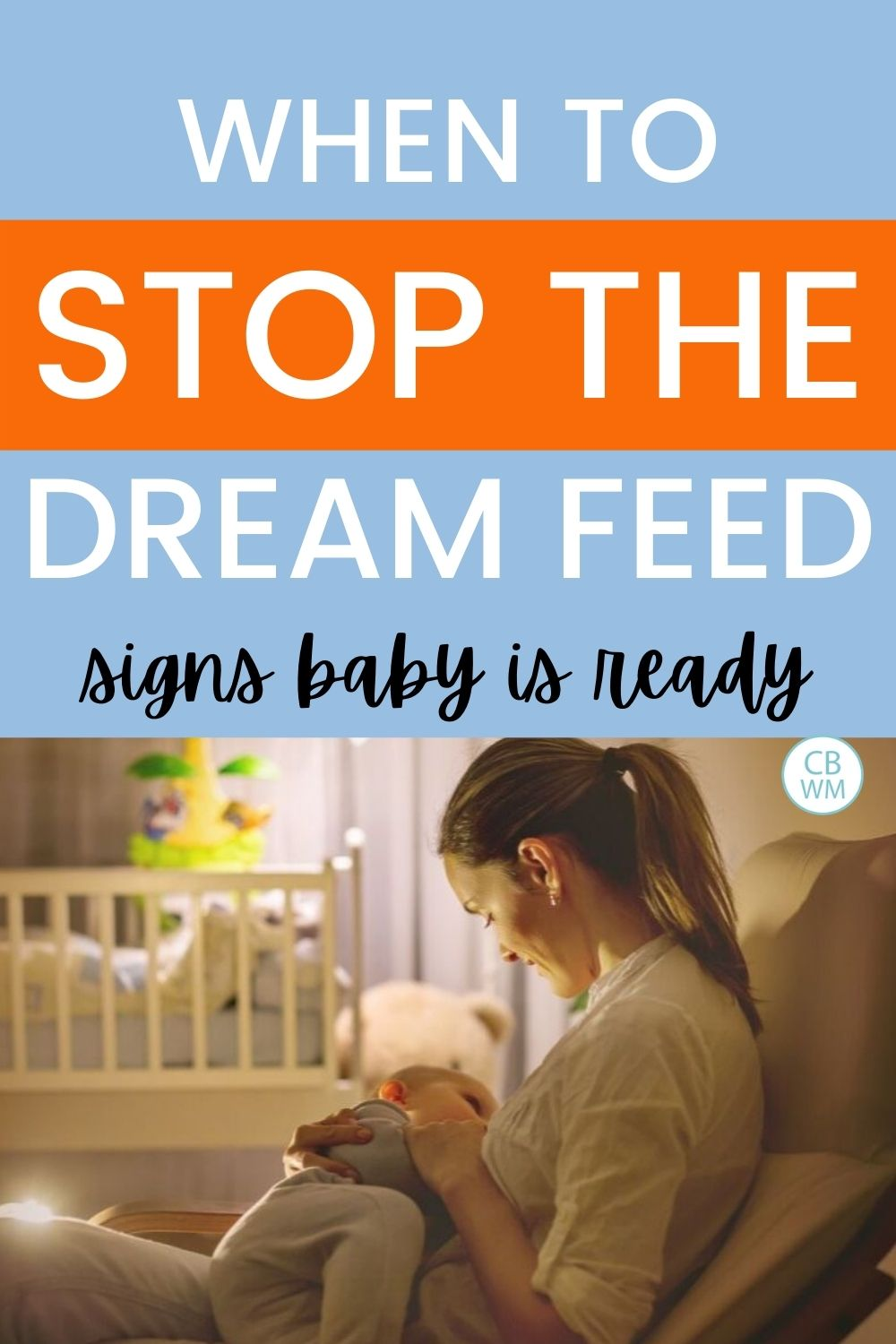 When to stop the dream feed pinnable image