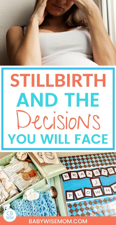 Stillbirth decisions