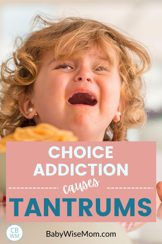 Choice addiction causes tantrums
