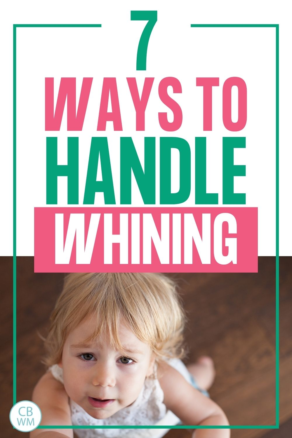 How to deal with a whining child pinnable image